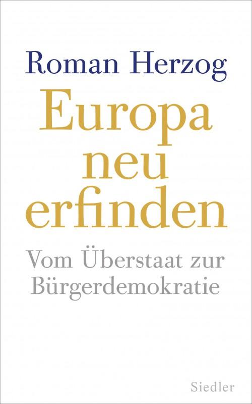 Europa neu erfinden von Roman Herzog