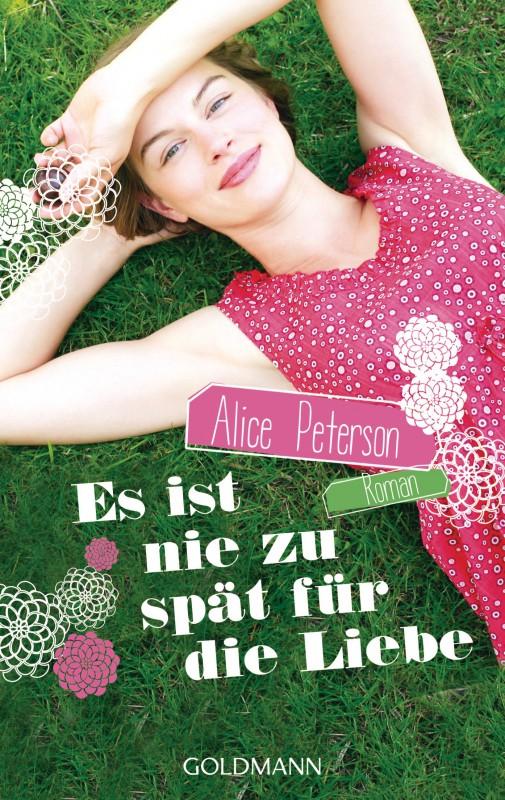 Es ist nie zu spaet fuer die Liebe von Alice Peterson