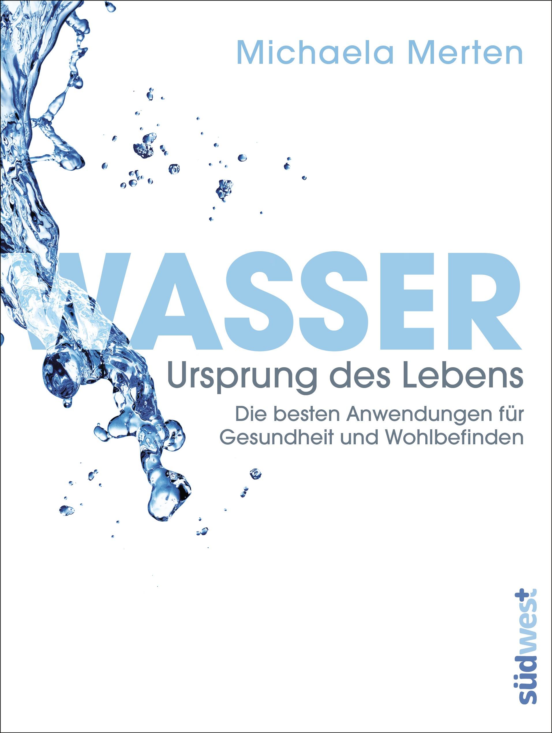 Wasser - Ursprung des Lebens von Michaela Merten