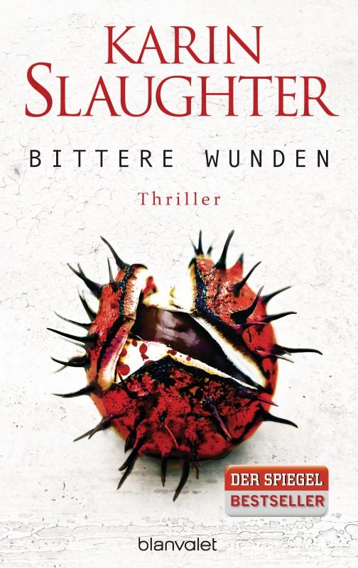 Bittere Wunden von Karin Slaughter