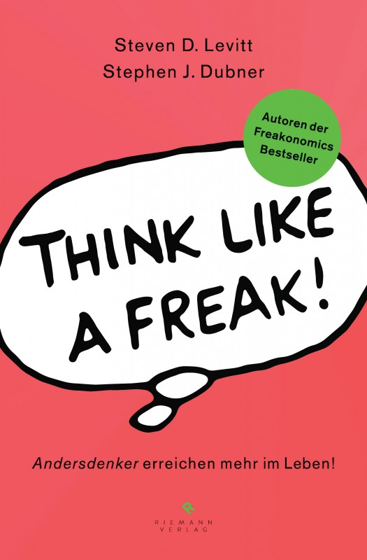 Think like a Freak von Steven D Levitt